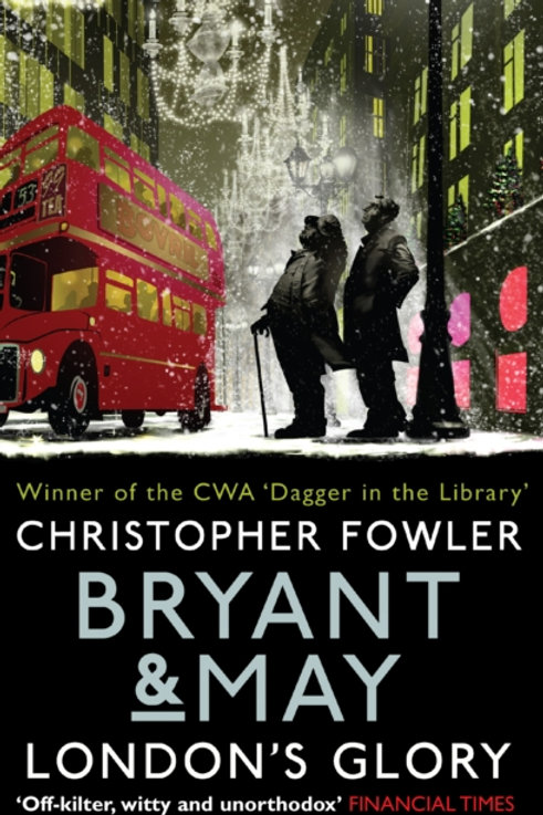 Bryant & May - London's Glory : (Short Stories)