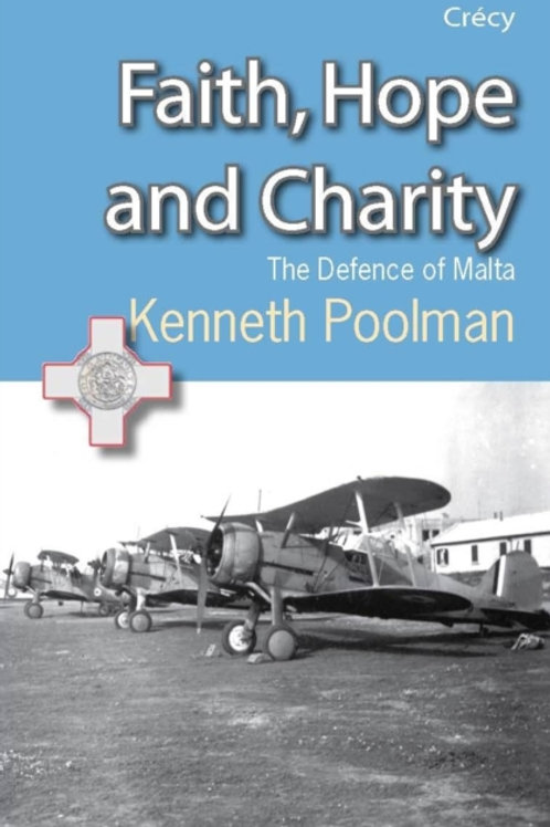 Faith, Hope and Charity : The Defence of Malta