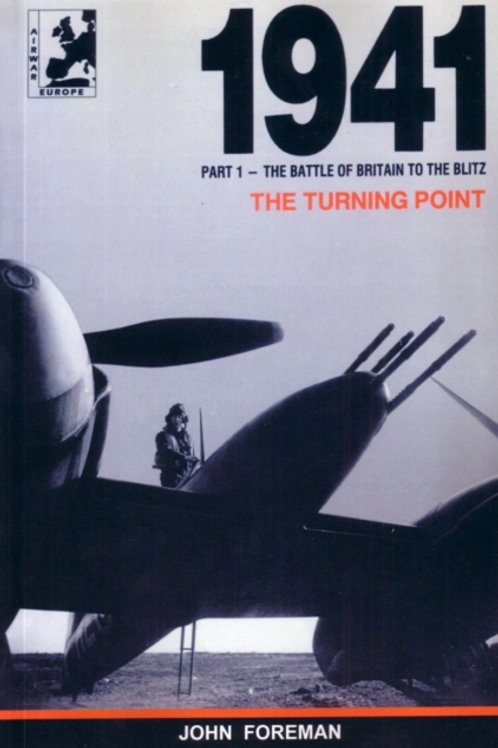 Air War 1941 : The Turning Point Battle of Britain to The Blitz Pt. 1