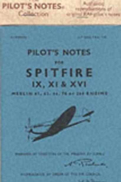 Air Ministry Pilot's Notes : Supermarine Spitfire IX, XI and XVI