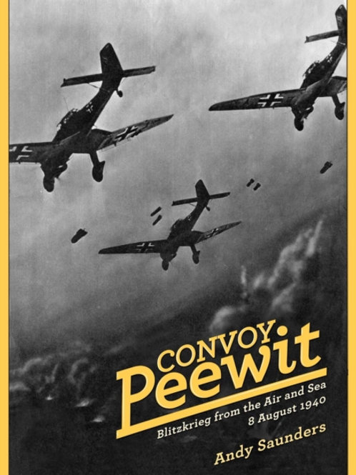 Convoy Peewit : Blitzkrieg from the Air and Sea 8 August 1940