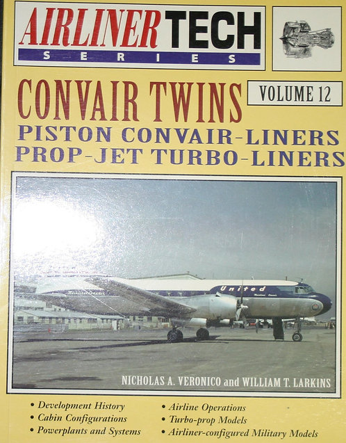 Convair Twins: Piston Convair-Liners; Prop-Jet Turbo Liners