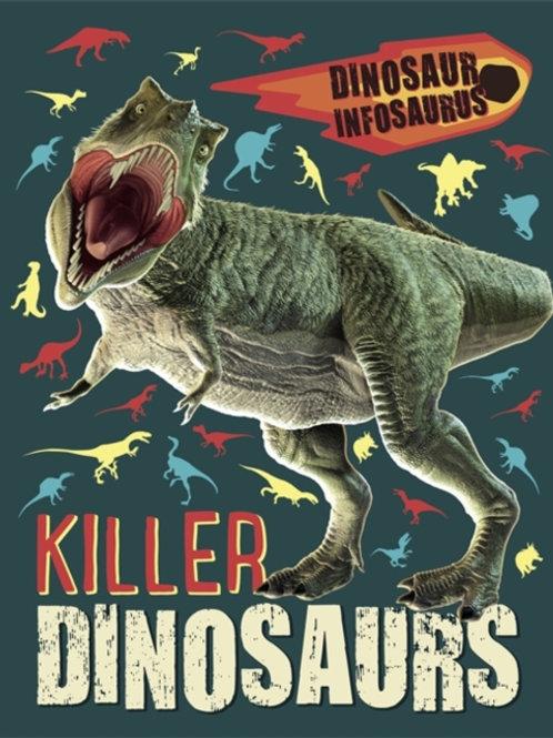 Dinosaur Infosaurus: Killer Dinosaurs