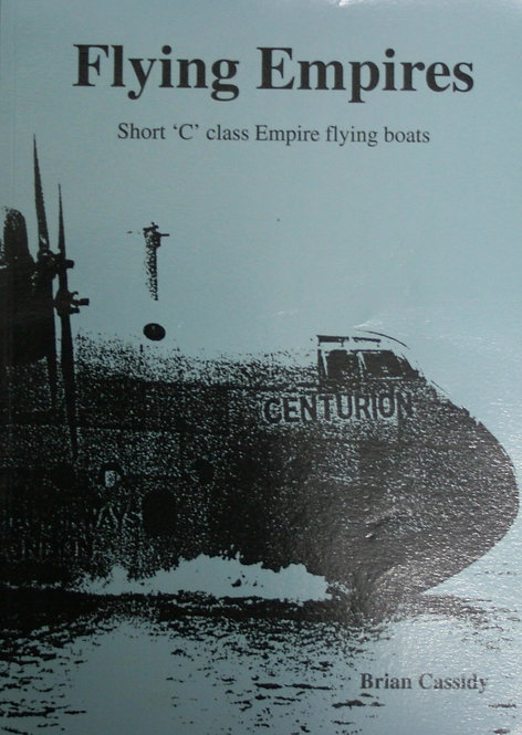 Flying Empires: Short 'C' Class Empire Flying Boats