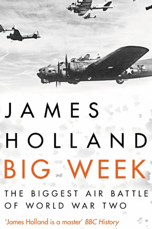 Big Week : The Biggest Air Battle of World War Two