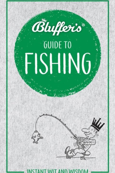 Bluffer's Guide To Fishing