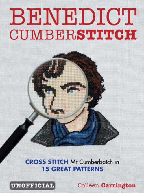 Benedict Cumberstitch: Crossstitch Mr Cumberbatch in 15 great patterns