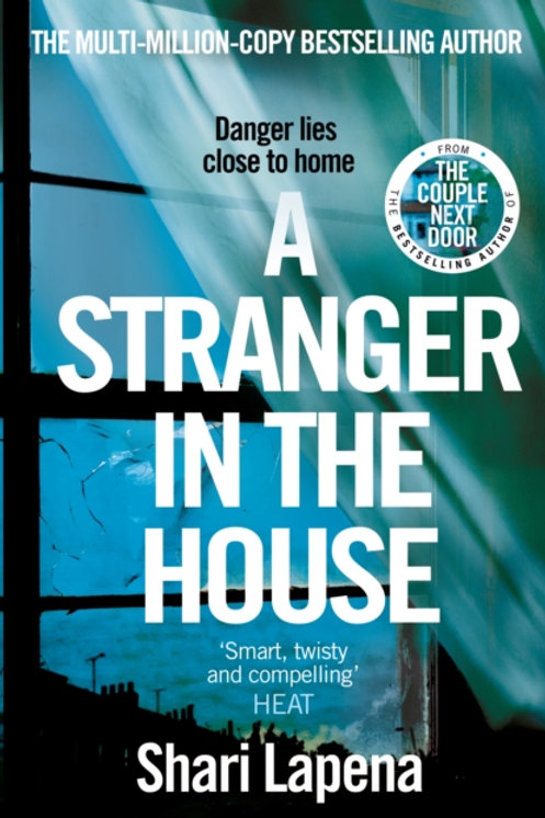 A Stranger in the House : From the author of THE COUPLE NEXT DOOR