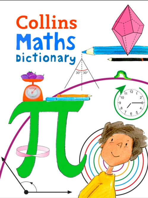 Collins Maths Dictionary : Illustrated Learning Support for Age 7+