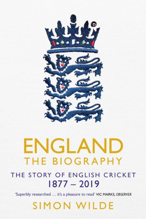 England: The Biography : The Story of English Cricket