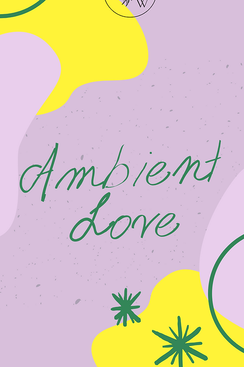 "Phone Wallpaper-""Ambient Love"""
