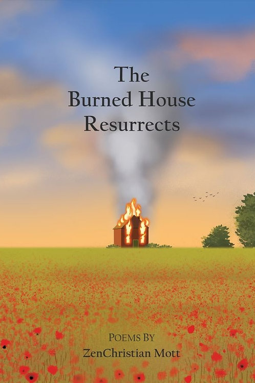 The Burned House Resurrects (signed copies)
