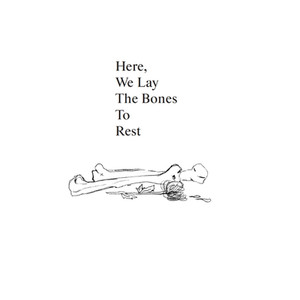 """Here, We Lay the Bones to Rest"" Zine Collab w/ Alex Moonsang"