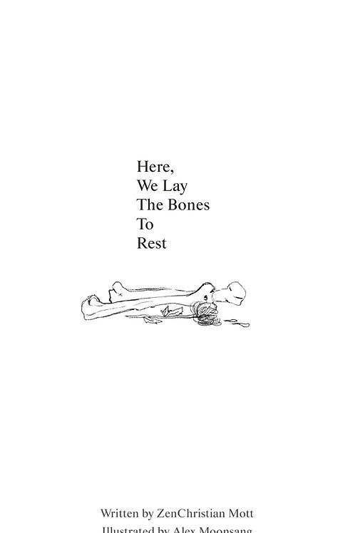Here, We Lay the Bones to Rest (digital zine)