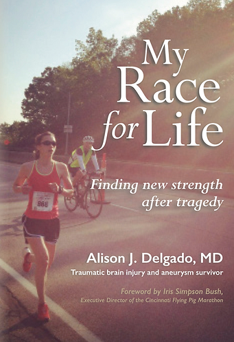 My Race for Life: Finding New Strength After Tragedy by Alison J. Delgado, MD