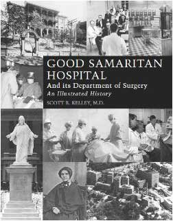 Good Samaritan Hospital and its Department of Surgery An Illustrated History