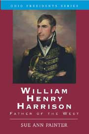 William Henry Harrison, Father of the West by Sue Ann Painter