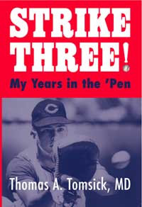 Strike Three! My Years in the 'Pen by Dr. Thomas Tomsick