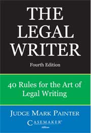 The Legal Writer, 40 Rules for the Art of Legal Writing by Mark P. Painter