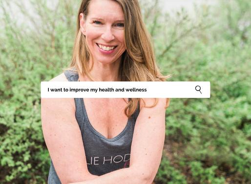 """I want to improve my health and wellness!"
