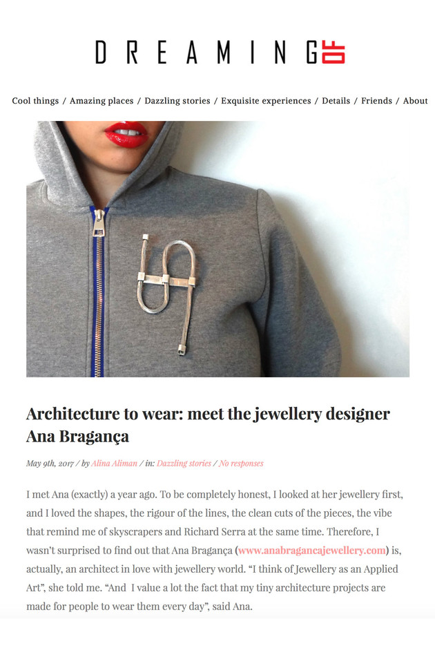 """Architecture to wear: meet the jewellery designer Ana Bragança"", Blog ""Dreamingof.net"""