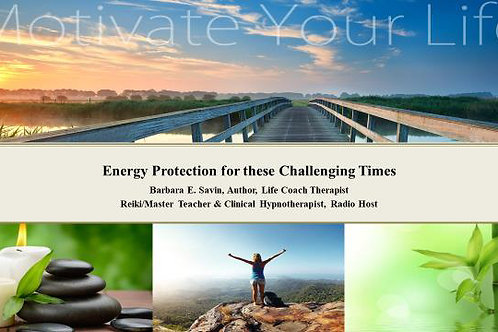 Energy Protection for these Challenging Times