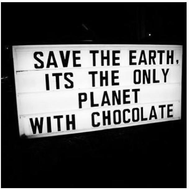 Salve o planeta! Ele é o único com chocolate.