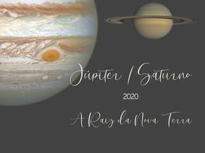 Júpiter e Saturno: a Raiz da Nova Terra