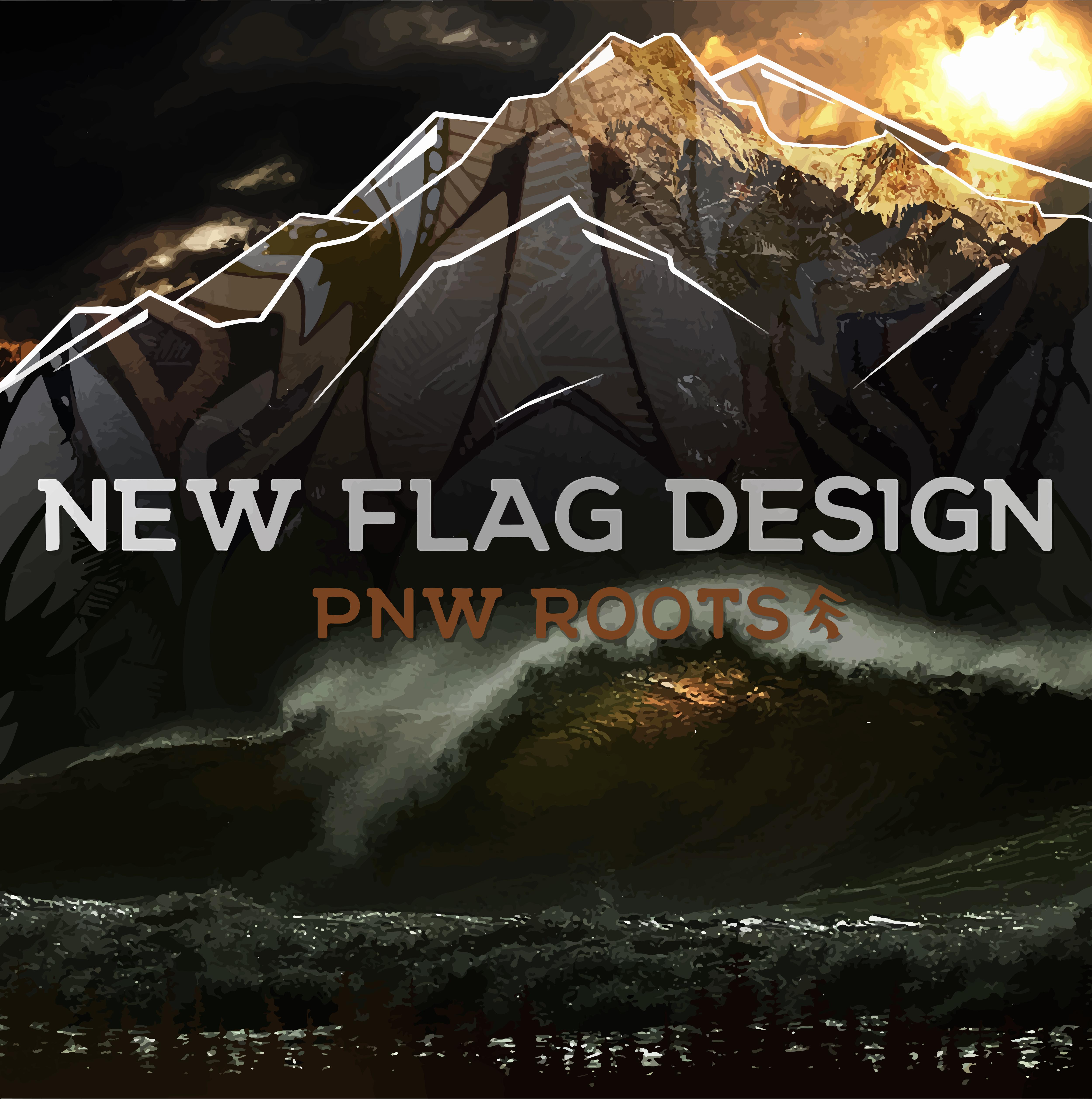 NEW FLAG DESIGN PNW ROOTS