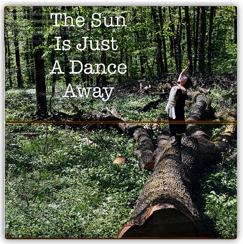 """The sun is just a dance away"""