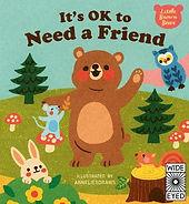 It's ok to need a friend.jpeg