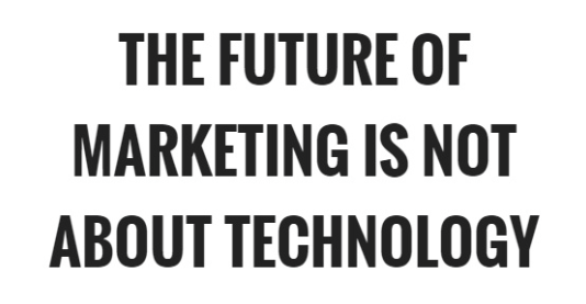 Technology is not a marketing strategy