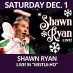 SATURDAY DEC.1. Shawn Ryan.jpg