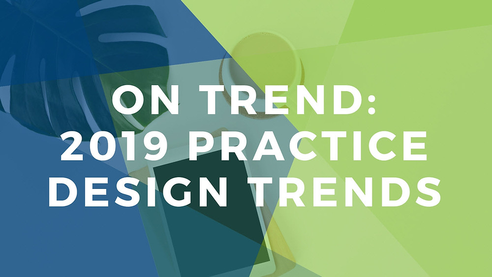 2018 Dental Office Design Trends by Xite Realty