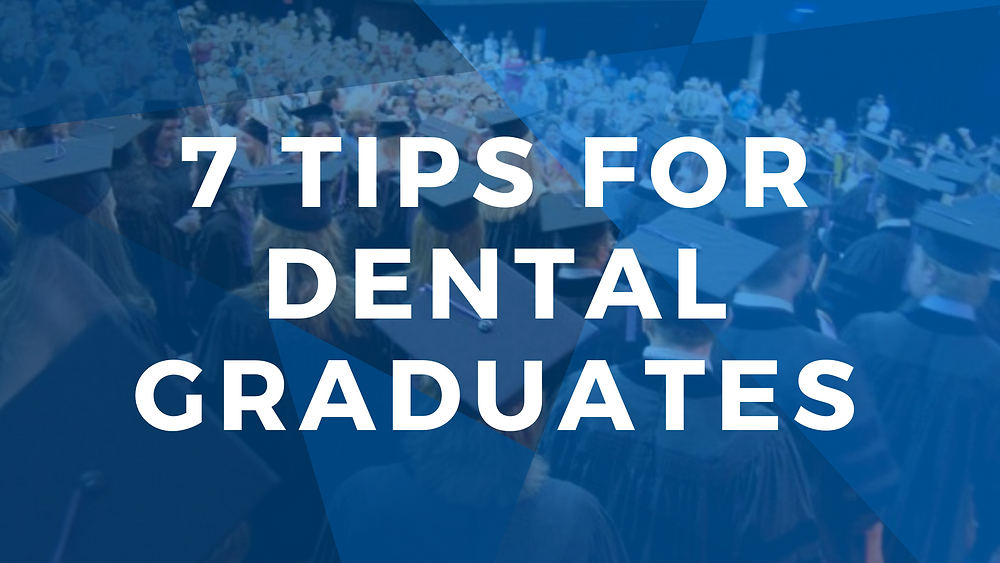 7 Tips for Dental Graduates by Xite Realty