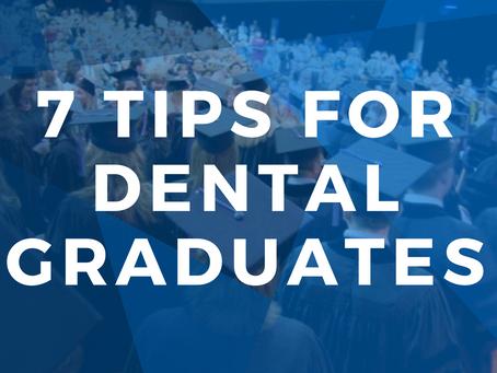 7 Tips for Dental Graduates