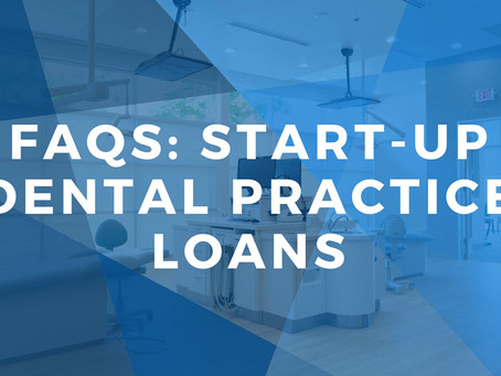FAQs: Start-up Practice Loans for Dentists