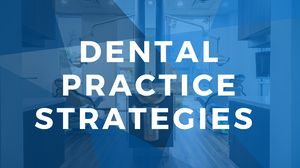 How to Set Your Dental Practice Strategy by Xite Realty