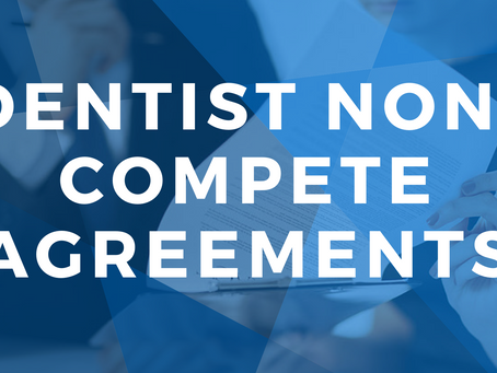 5 Tips for Non-compete Agreements in Dentist Employment Contracts