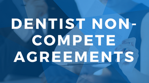 Tips for Dentist Non-Compete Agreement by Xite Realty