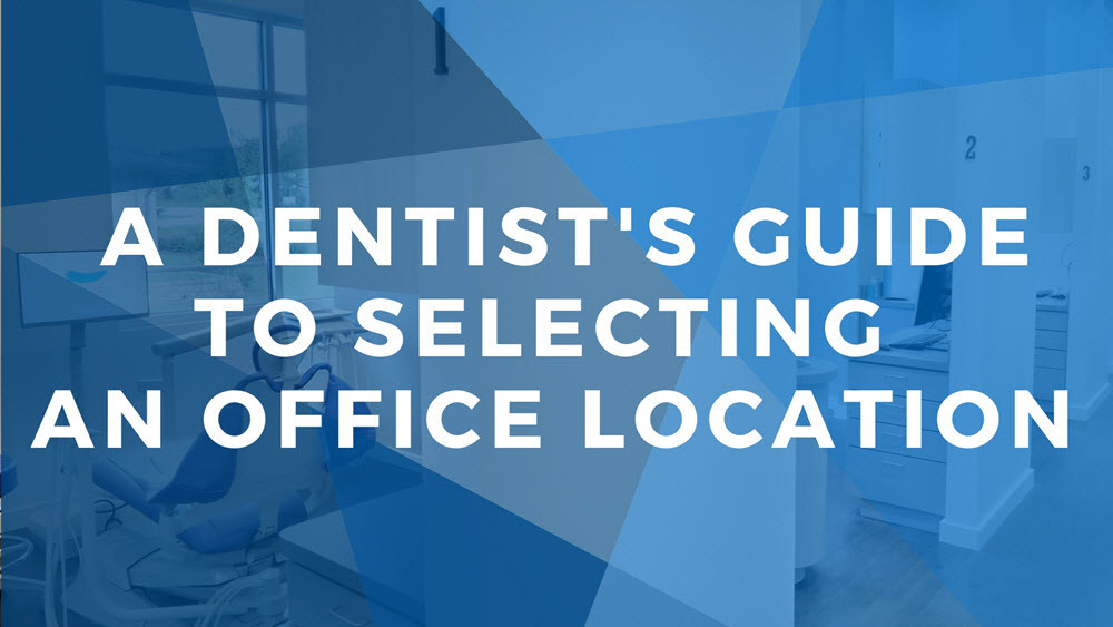 A Dentist's Guide to Selecting an Office Location | Xite Realty