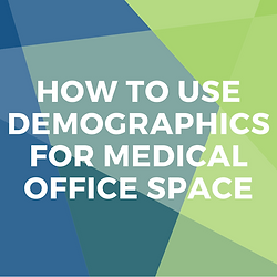Medical Office Space Demographics_Xite R