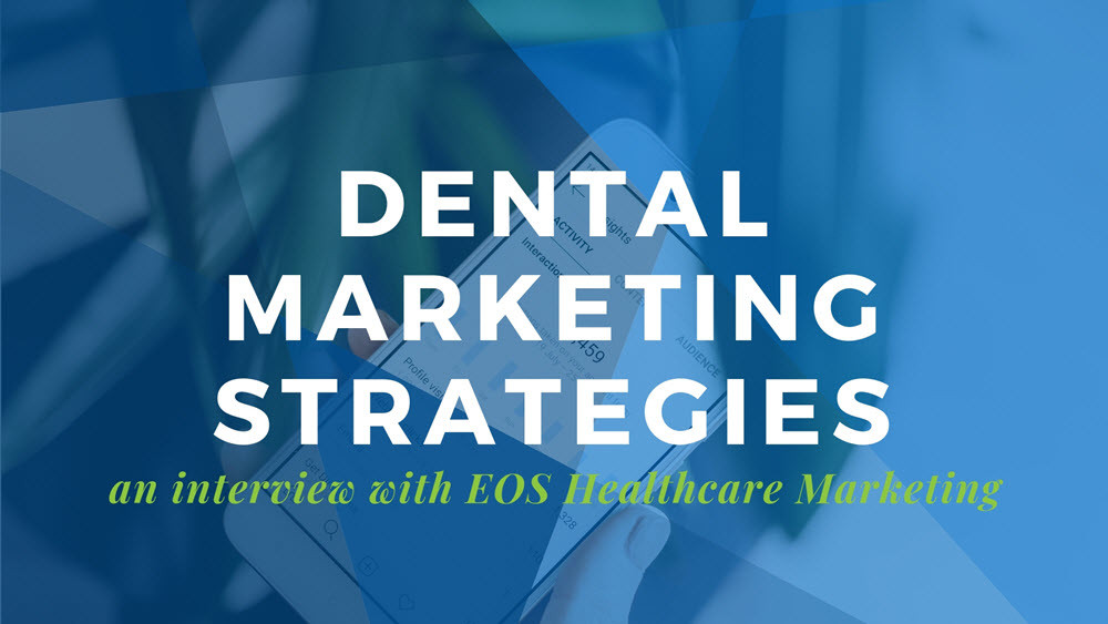 2019 Dental Marketing Best Practices | Xite Realty