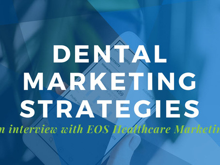 2019 Dental Marketing Best Practices with EOS Healthcare Marketing
