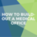 How to Build-out a Medical Office_Xite R