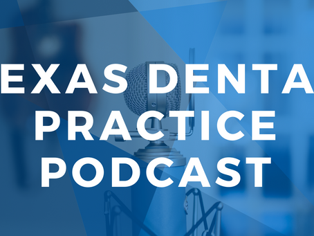 New Podcast Series: The Texas Dental Practice Podcast