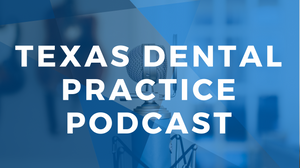 Texas Dental Practice Podcast by Xite Realty