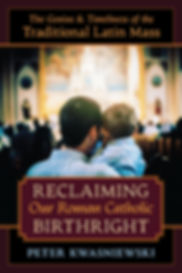 KWASNIEWSKI-Reclaiming-Our-Catholic-Birt