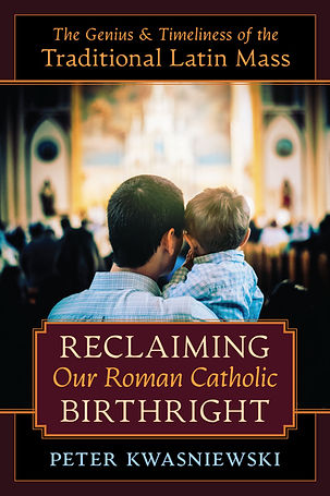 KWASNIEWSKI-Reclaiming-Our-Catholic-Birt