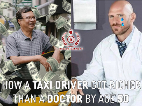 How a taxi driver got richer than a doctor by age 50